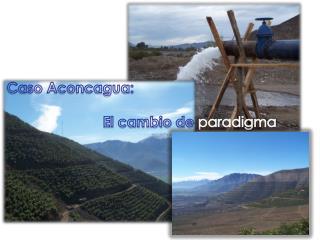 Caso Aconcagua:  El cambio de  paradigma