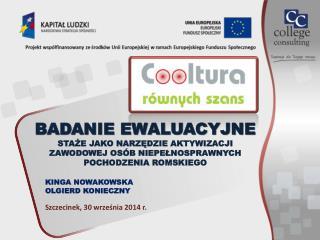 KINGA NOWAKOWSKA OLGIERD KONIECZNY Szczecinek, 30 września 2014 r.