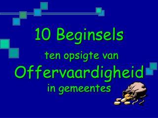 10 Beginsels ten opsigte van Offervaardigheid  in gemeentes