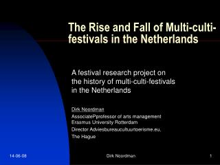 The Rise and Fall of Multi-culti-festivals in the Netherlands