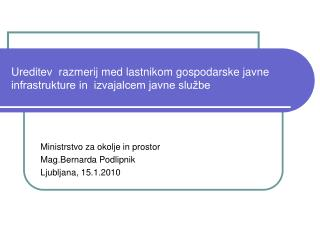 Ureditev  razmerij med lastnikom gospodarske javne infrastrukture in  izvajalcem javne slu�be