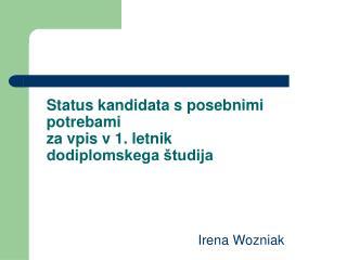 Status kandidata s posebnimi potrebami za vpis v 1. letnik dodiplomskega študija