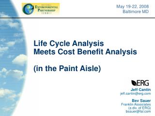 Life Cycle Analysis Meets Cost Benefit Analysis  in the Paint Aisle