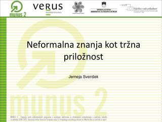 Neformalna znanja kot tržna priložnost Jerneja Svenšek