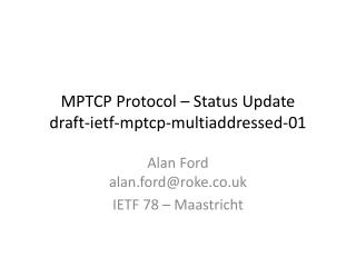MPTCP Protocol – Status Update draft-ietf-mptcp-multiaddressed-01