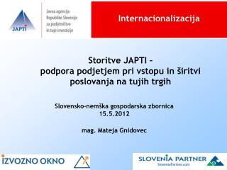 Storitve JAPTI �  podpora podjetjem pri vstopu in �iritvi poslovanja na tujih trgih