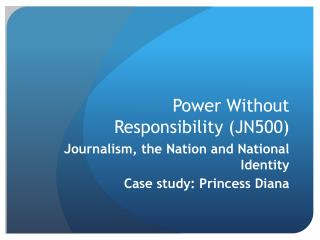 Power Without Responsibility (JN500)
