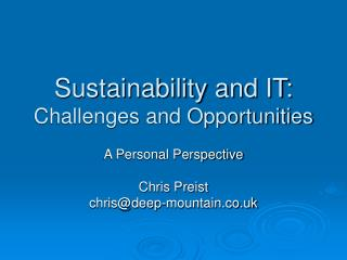 Sustainability and IT: Challenges and Opportunities