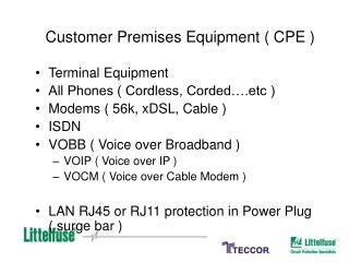 Customer Premises Equipment ( CPE )