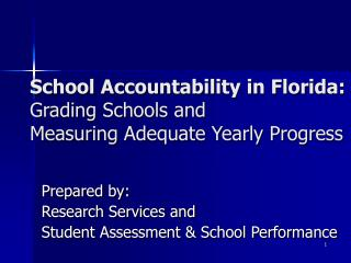 School Accountability in Florida: Grading Schools and Measuring Adequate Yearly Progress