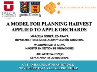 CYTED-HAROSA WORKSHOP 2012,  NOVEMBER 12-13, VALPARAISO, CHILE
