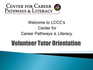 Welcome to LCCC's  Center for  Career  Pathways & Literacy