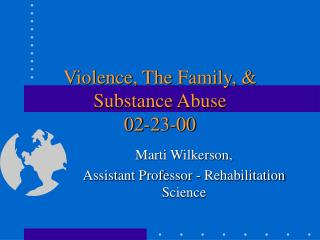 Violence, The Family, & Substance Abuse 02-23-00