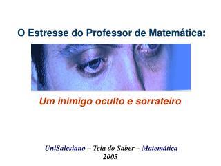 O Estresse do Professor de Matem�tica :