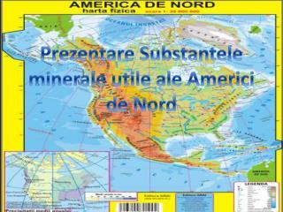 Prezentare  Substantele minerale utile ale Americi de Nord