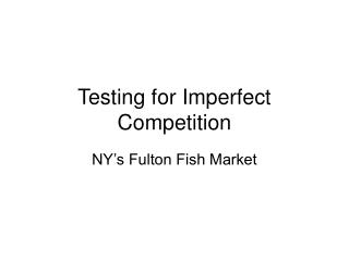 Testing for Imperfect Competition