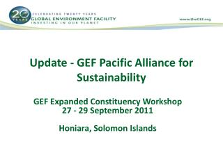 Update - GEF Pacific Alliance for Sustainability