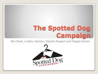 The Spotted Dog Campaign