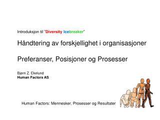 """Introduksjon til """" Diversity Ice breaker """" Håndtering av forskjellighet i organisasjoner"""