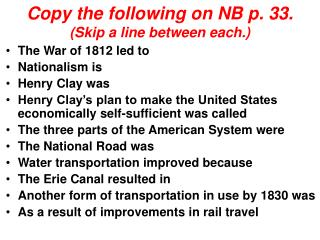 Copy the following on NB p. 33. (Skip a line between each.)