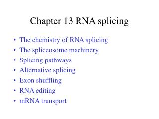 Chapter 13 RNA splicing