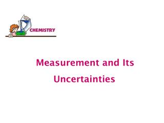 Measurement and Its                  Uncertainties