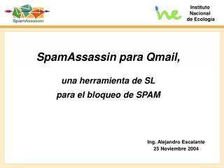 SpamAssassin para Qmail,   una herramienta de SL  para el bloqueo de SPAM
