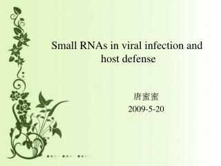 Small RNAs in viral infection and  host defense
