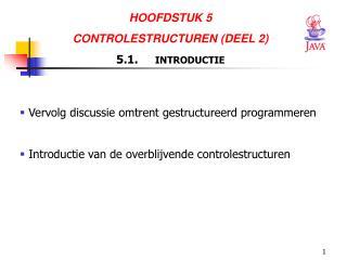 HOOFDSTUK 5  CONTROLESTRUCTUREN (DEEL 2) 5.1.  INTRODUCTIE
