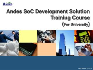 Andes SoC Development Solution Training Course ( For University )
