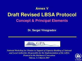 Annex V Draft Revised LBSA Protocol Concept & Principal Elements Dr. Sergei Vinogradov