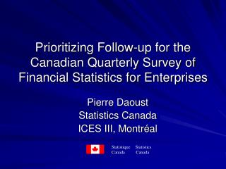 Prioritizing Follow-up for the  Canadian Quarterly Survey of Financial Statistics for Enterprises