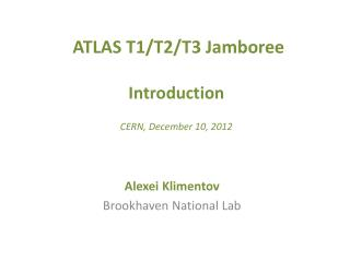 ATLAS T1/T2/T3 Jamboree Introduction CERN ,  December 10, 2012