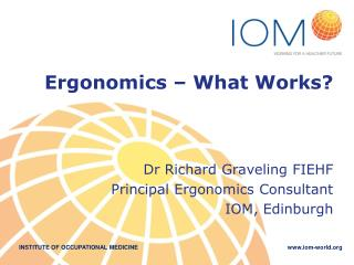 Ergonomics – What Works?