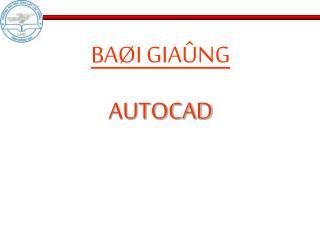 BAØI GIAÛNG AUTOCAD