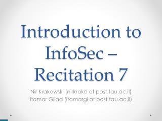 Introduction to InfoSec – Recitation 7