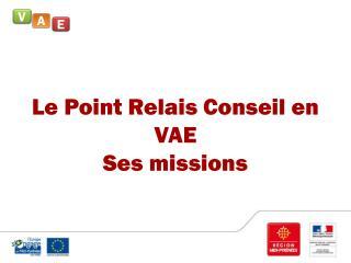 Le Point Relais Conseil en VAE Ses missions