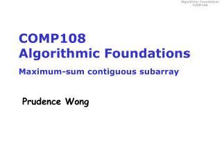 COMP108 Algorithmic Foundations Maximum-sum contiguous subarray