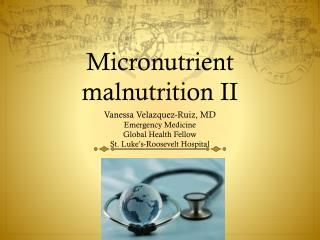 Micronutrient  malnutrition II