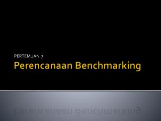 Perencanaan  Benchmarking