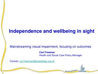 Independence and wellbeing in sight