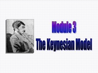Module 3 The Keynesian Model