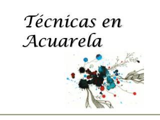 Técnicas en Acuarela