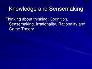 Knowledge and Sensemaking