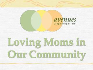 Loving Moms in Our Community