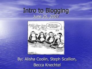 Intro to Blogging June 25, 2007