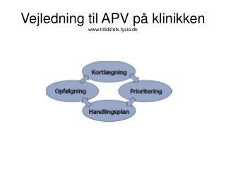 Vejledning til APV på klinikken tillidsfolk.fysio.dk