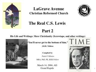 "The Real C.S. Lewis  Part 2 His Life and Writings: Mere Christianity (Screwtape, and other writings) ""You'll never get"