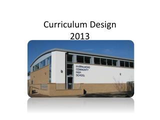 Curriculum Design 2013