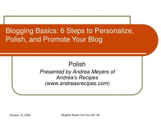 Blogging Basics: 6 Steps to Personalize, Polish, and Promote Your Blog